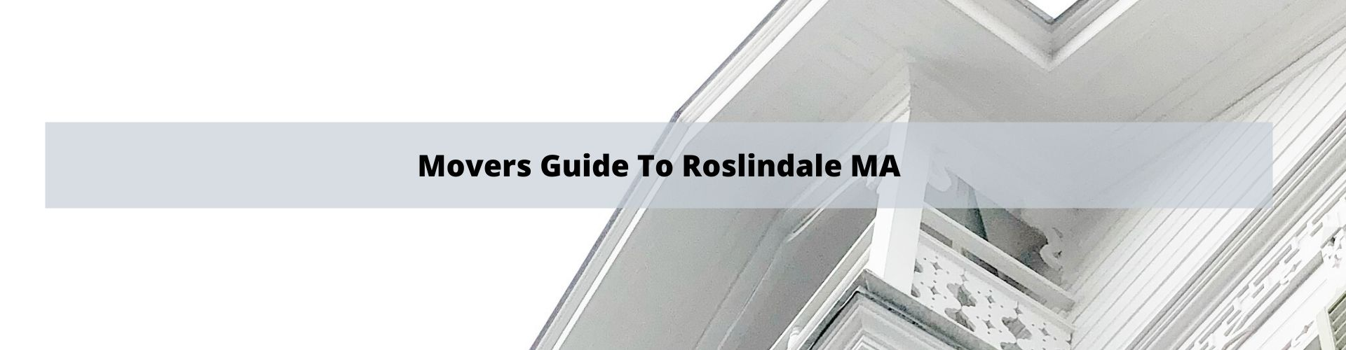 Roslindale MA Mover's Guide